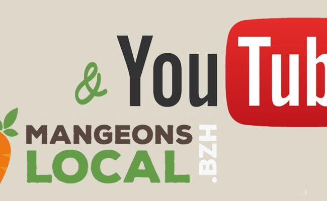 Mangeons-local.bzh a sa chaîne vidéo !